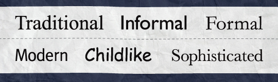 The words 'traditional', 'informal', 'formal', 'modern', 'childlike', and 'sophisticated' written in different typefaces.