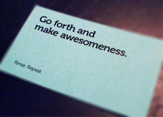Go forth and make awesomeness